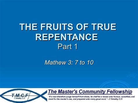 7 fruits of repentance the fruits of true repentance part 1