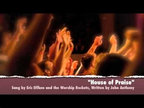 house of praise music house of praise christian rock worship song christian worship music youtube