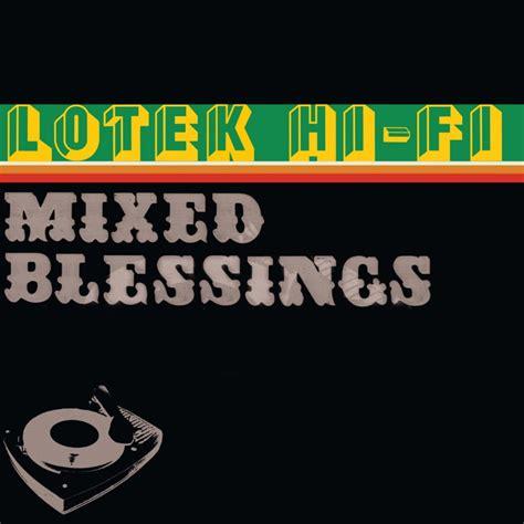 mixed blessings lotek  fi release ninja tune