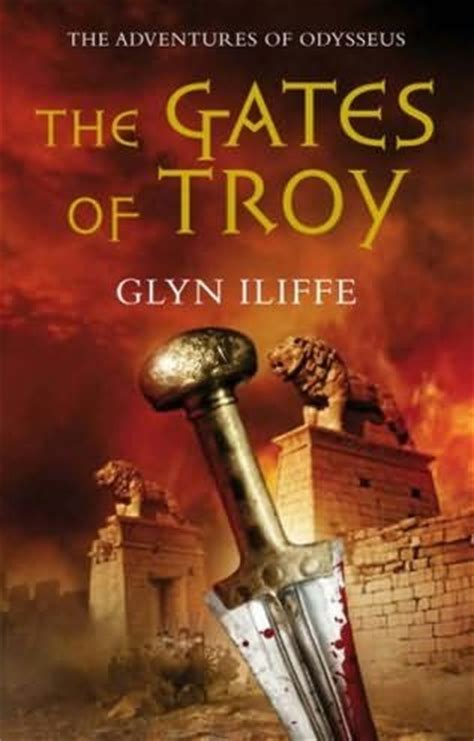 dreams of troy books the gates of troy adventures of odysseus book 2 by glyn