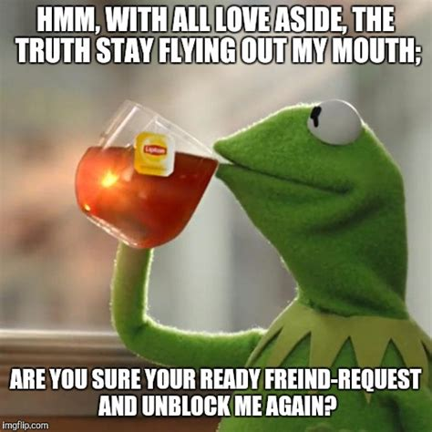 Meme Maker Unblocked - but thats none of my business meme imgflip