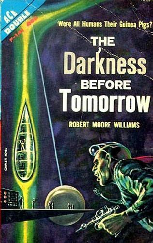 until we find home books the darkness before tomorrow by robert williams