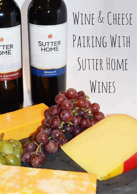 wine and cheese pairing with sutter home wines y