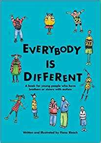 so your sibling has autism books everybody is different a book for who