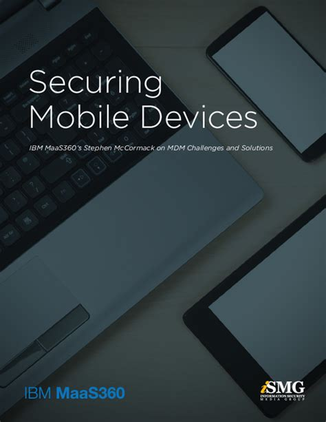 best mobile device securing mobile devices top three challenges
