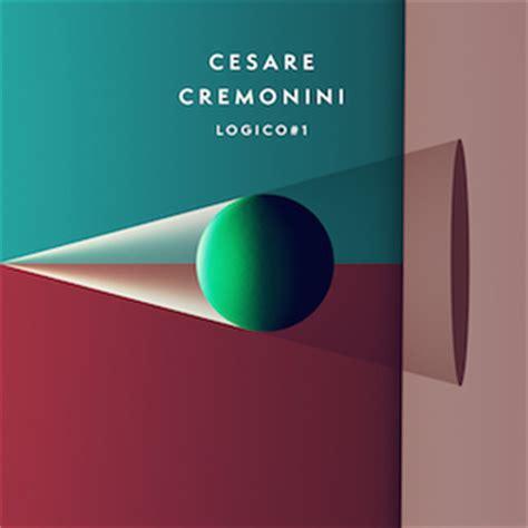 testo cesare cremonini logico cesare cremonini il nuovo singolo logico 1 in radio