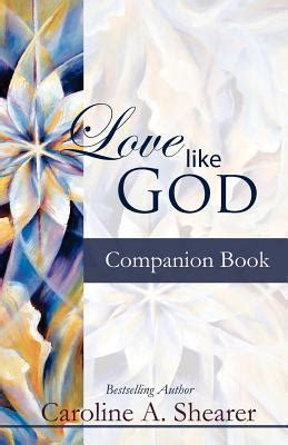 be how to like god books book giveaway for like god companion book by caroline