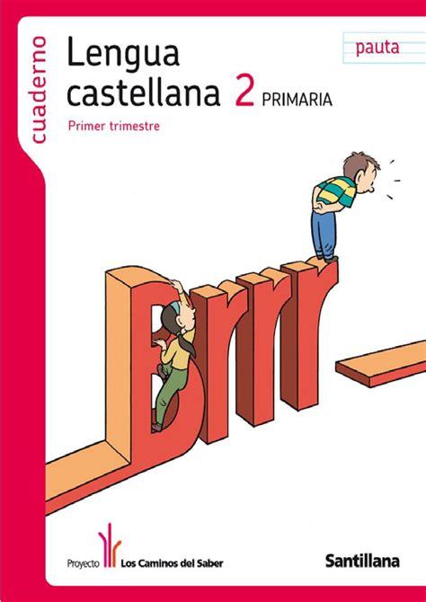 libro inicia dual lengua castellana lengua castellana 2 186 de primaria primer trimestre los caminos del saber santillana