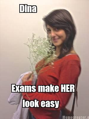 Easy Meme Generator - meme creator dina exams make her look easy meme