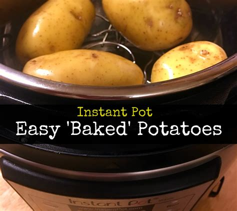 instant pot baked potatoes aunt bee s recipes