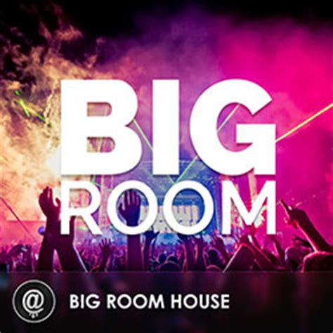 Big Room Edm by Big Room House Playlist The Edm Charts