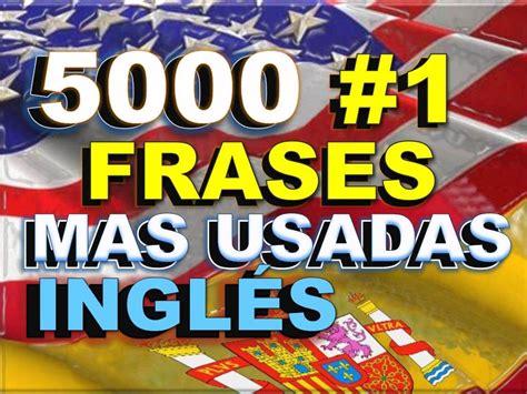 imagenes de frases en ingles y español frases 1 ingl 201 s espa 209 ol con pronunciaci 211 n most