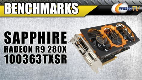 sapphire radeon r9 280x benchmark sapphire radeon r9 280x overview benchmarks newegg tv