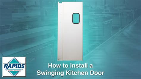 How To Install A Swinging Kitchen Traffic Door From Rapids
