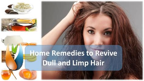 Remedy For Dull Limp Hair by Home Remedies To Revive Dull And Limp Hair