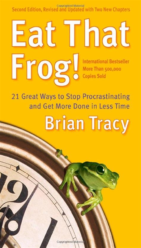 eat that frog get the best 3 ideas from eat that frog by brian tracy gtdnext blog