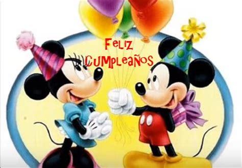 imagenes cumpleaños de mickey mouse video canciones feliz cumplea 241 os para ti que te gusta