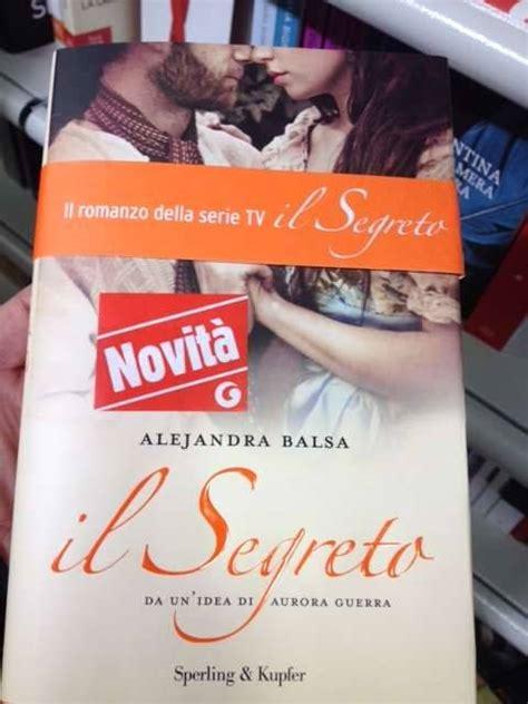 libro il segreto il successo de il segreto sbarca in libreria con il primo libro dedicato alla serie tv moda