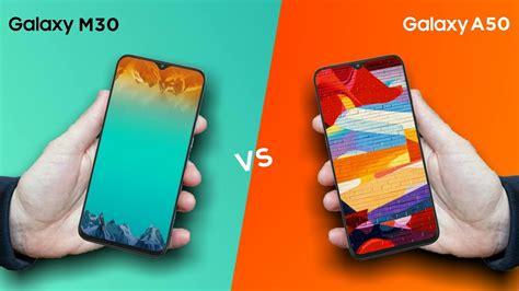 Samsung Galaxy A50 Vs M30 by Samsung Galaxy A50 Vs Samsung Galaxy M30 Comparison