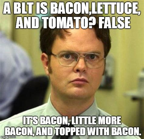Bacon Meme Generator - because who likes lettuce and tomato imgflip