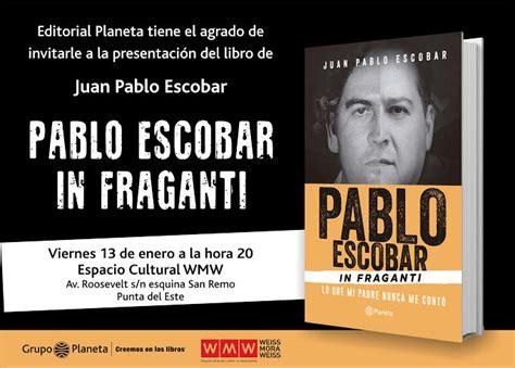 libro de el pablo escobar juan pablo escobar en punta del este noticias uruguay lared21 diario digital