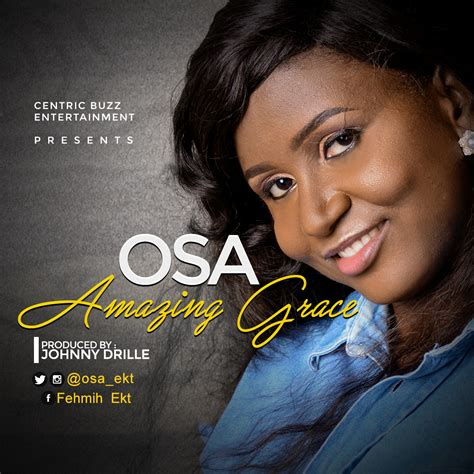 10 Amazing Johnny Songs by Osa Amazing Grace Prod By Johnny