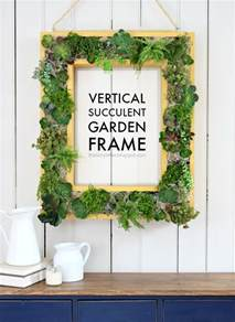 How To Make Vertical Succulent Garden That S My Letter Vertical Succulent Garden Frame