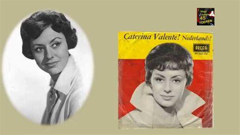 caterina valente nederlands caterina valente sweetheart my darling mijn schat
