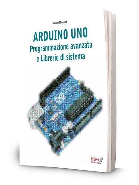librerie per arduino arduino uno programmazione avanzata e librerie di