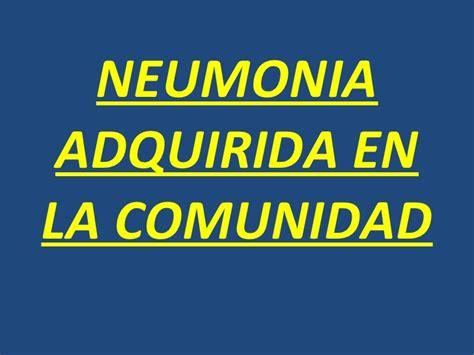 neumonia adquirida en la comunidad nac neumonia adquirida en la comunidad