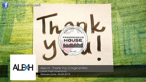 alex h thank you original mix free alex h thank you original mix free