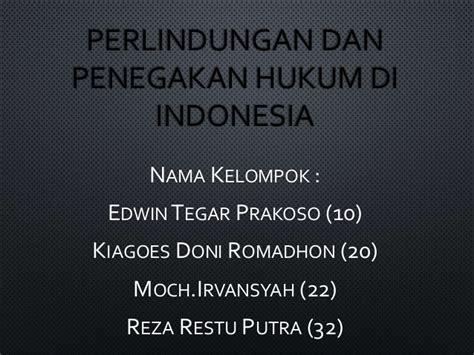 penegakan hukum di indonesia upload share and discover perlindungan dan penegakan hukum