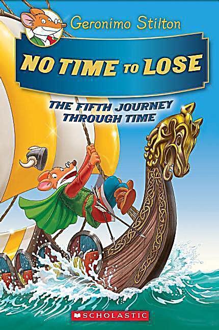 Geronimo Stilton The Journey Through Time no time to lose geronimo stilton journey through time 05