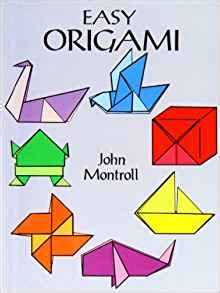 Easy Origami Book - easy origami co uk montroll 9781439522875