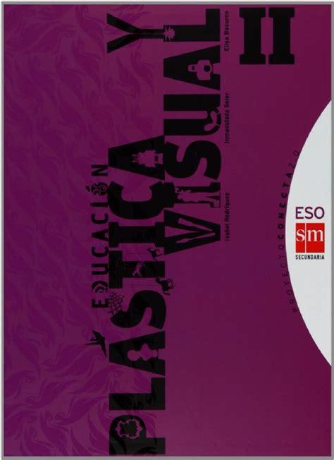 libro plstica 3 eso catalua pl 195 stica visual ii 3 194 186 eso conecta 2 0 12 descuento aplicado en precio