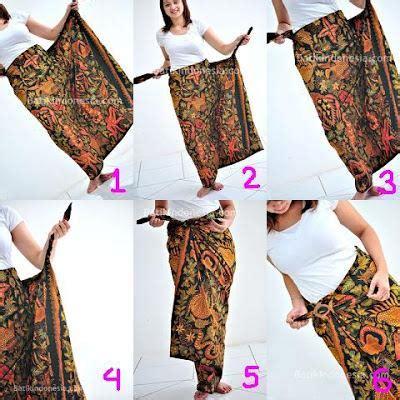 tutorial memakai kain batik tutorial menggunakan kain batik menjadi rok tanpa dijahit
