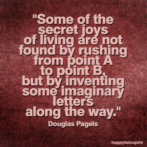 secret of day happy to inspire quote of the day secret joys of living