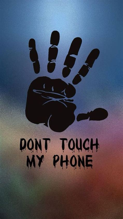 wallpaper dont touch my handphone 17 best images about dont touch my phone on pinterest