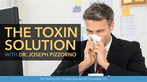 summary of joseph pizzorno s the toxin solution books the toxin solution with dr joseph pizzorno healing