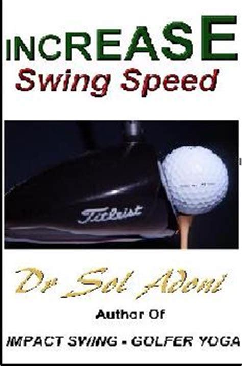 improve swing speed increase swing speed