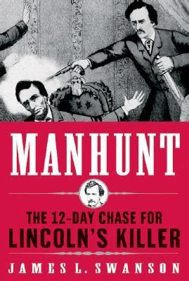 s day killer manhunt the 12 day for lincoln s killer by l