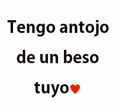 imagenes de amor y algo mas tengo antojo de un beso tuyo espanish pinterest