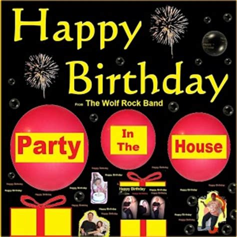 house music happy birthday the wolf rock band happy birthday from the wolf rock band party in the house
