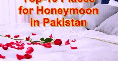 top  honeymoon places  pakistan pakistan hotline