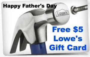 Lowes Printable Gift Cards - free lowes gift card 5 happy father s day