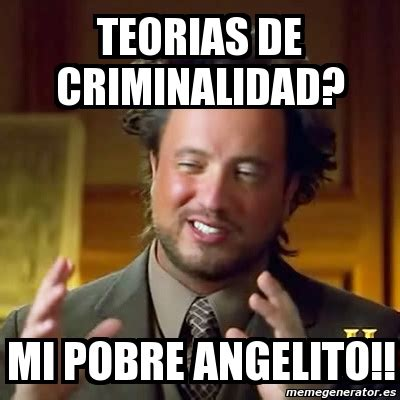 Memes De Aliens - meme ancient aliens teorias de criminalidad mi pobre