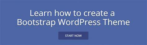 tutorial create bootstrap theme bootstrap wordpress theme tutorial