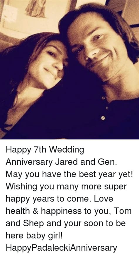 many more years to come happy 7th wedding anniversary jared and may you the best year yet wishing you many