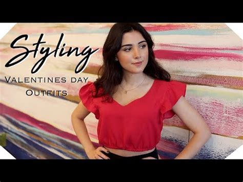 9 date outfits valentines day lookbook style youtube styling valentines day outfit ideas 2018 lookbook