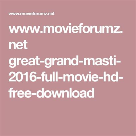 Watch Grand Masti 2013 Full Movie 25 Best Ideas About Grand Masti On Pinterest Home Alone Movie Online Watches Online And